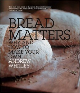Bread Matters: Why and How to Make Your Own
