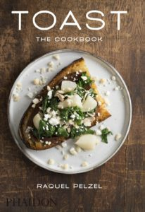 Toast - The Cookbook by Raquel Pelzel
